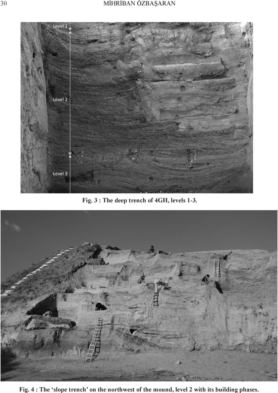 Fig. 4 : The slope trench on the