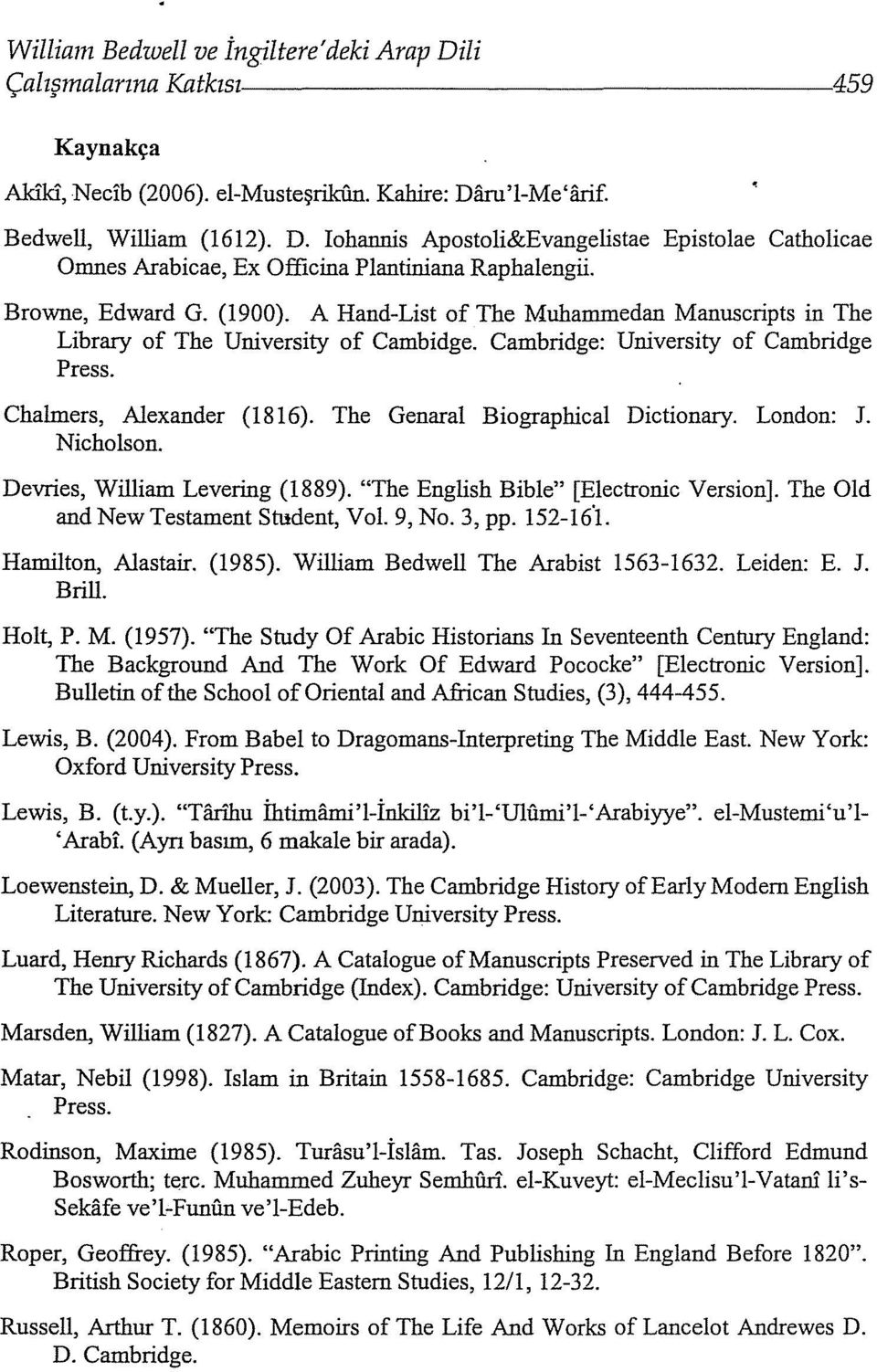 "The Genaral Biographical Dictionary. London: J. Nicholson. Devries, William Levering (1889). ""The English Bible"" [Electronic Version]. The Old and New Testament Student, Vol. 9, No. 3, pp. 152-16'1."