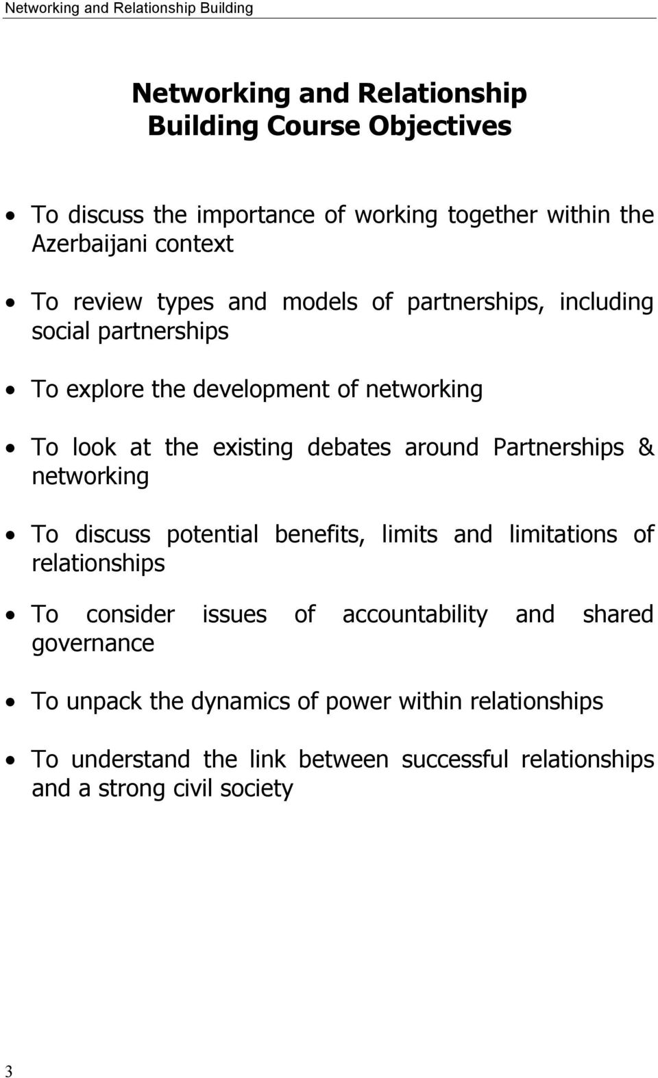 existing debates around Partnerships & networking To discuss potential benefits, limits and limitations of relationships To consider issues of