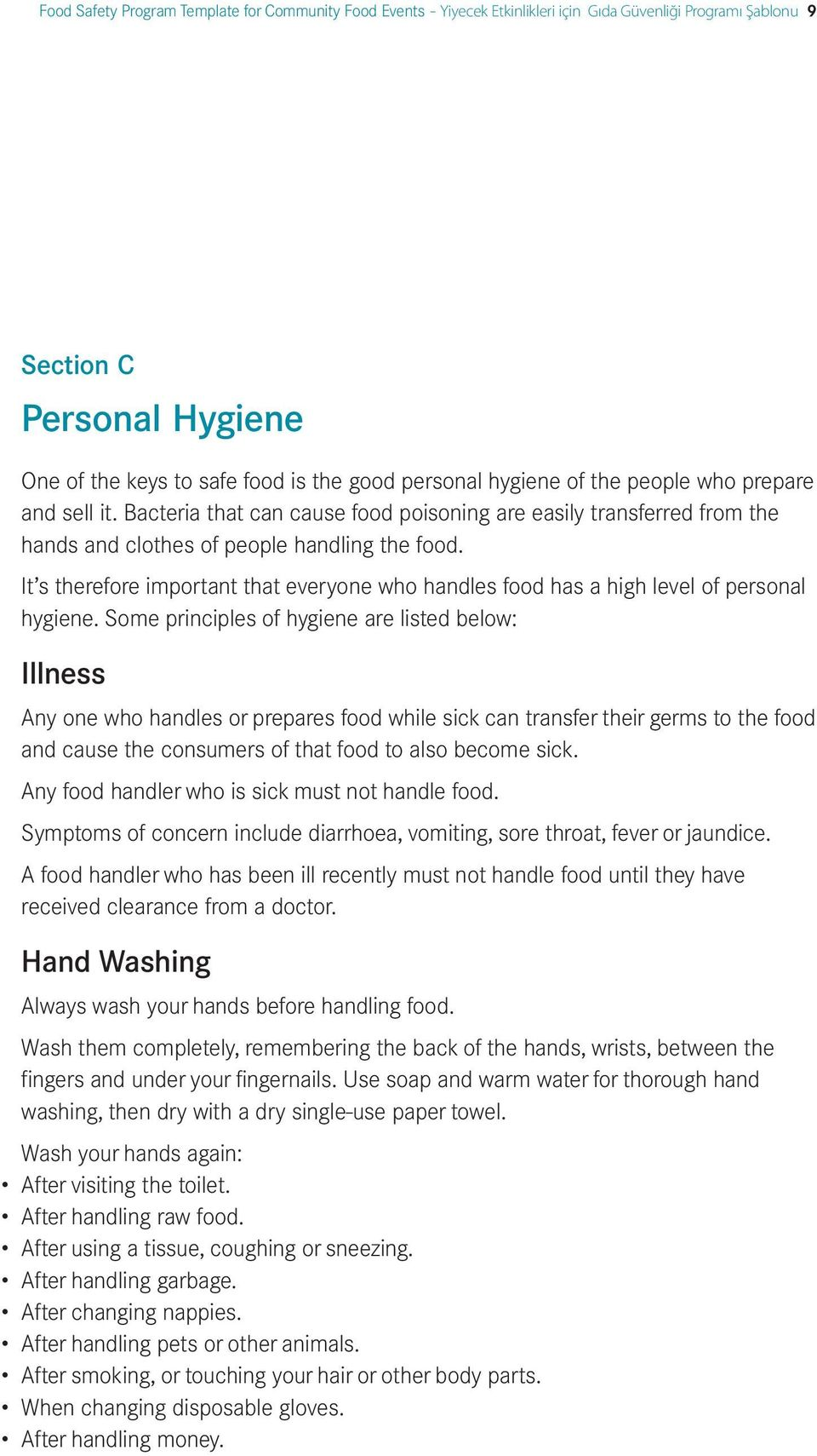 It s therefore important that everyone who handles food has a high level of personal hygiene.