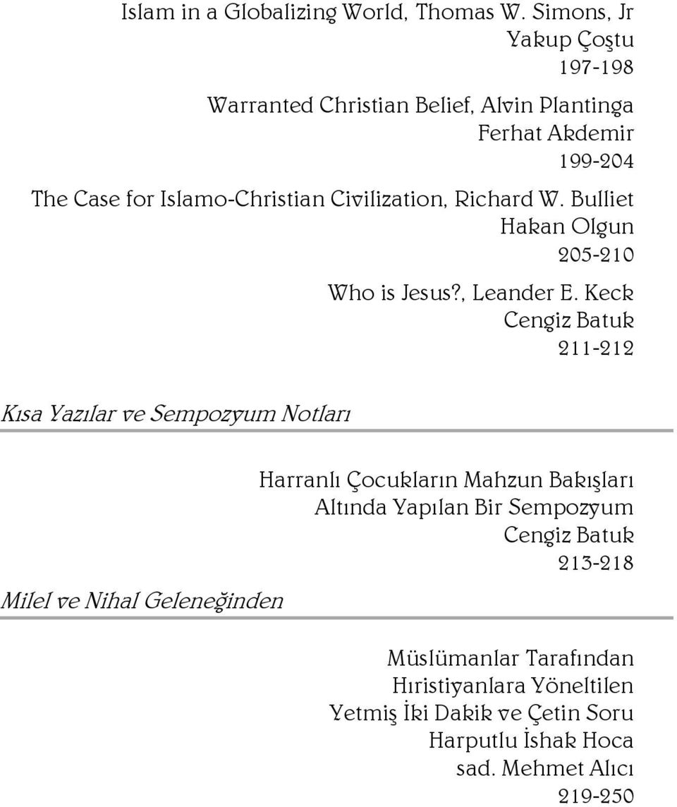 Civilization, Richard W. Bulliet Hakan Olgun 205-210 Who is Jesus?, Leander E.