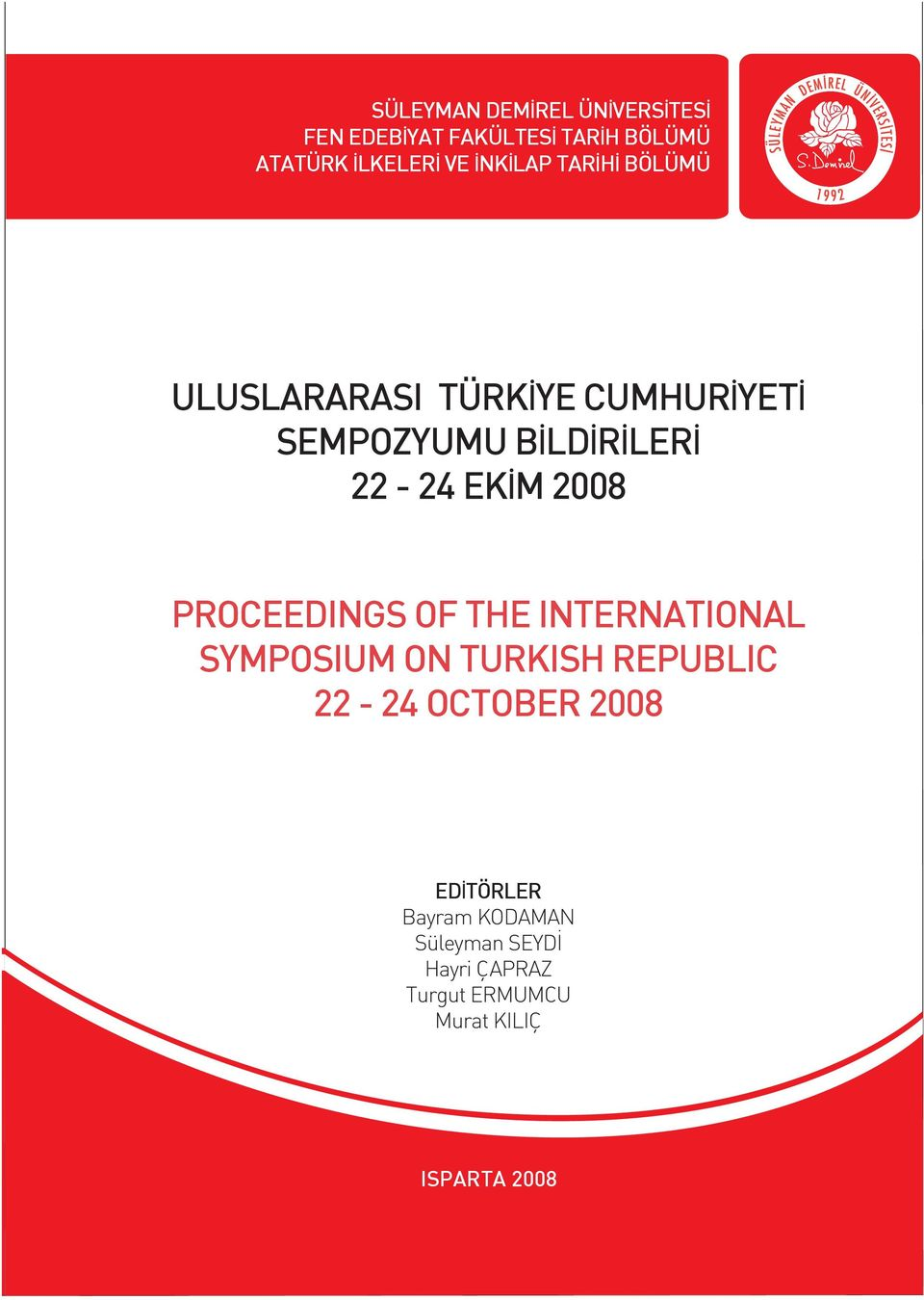 2008 PROCEEDINGS OF THE INTERNATIONAL SYMPOSIUM ON TURKISH REPUBLIC 22-24 OCTOBER 2008