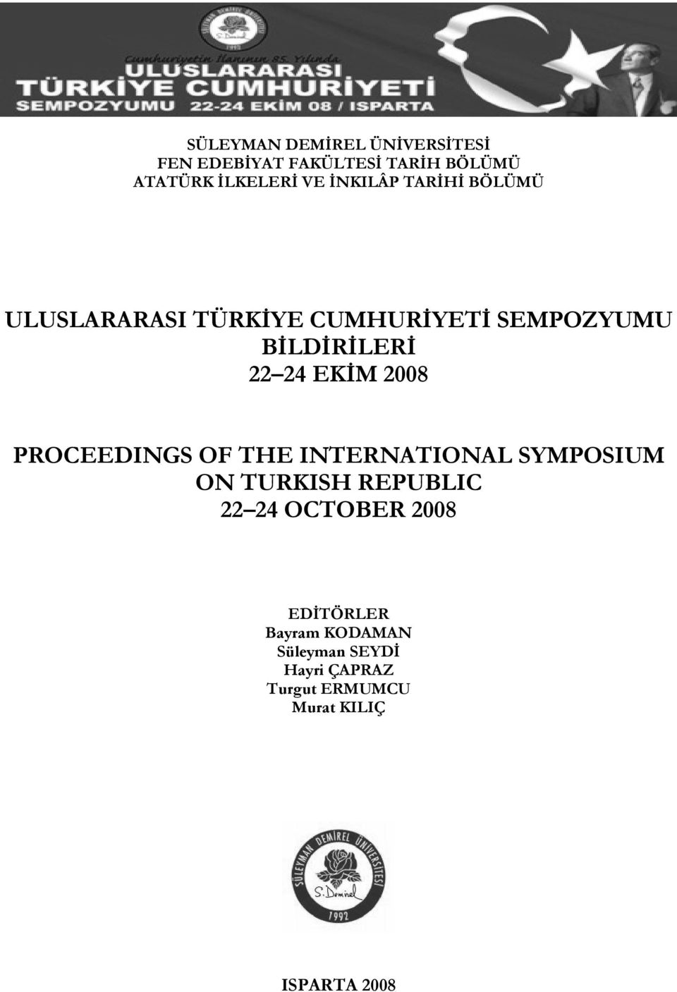 2008 PROCEEDINGS OF THE INTERNATIONAL SYMPOSIUM ON TURKISH REPUBLIC 22 24 OCTOBER 2008