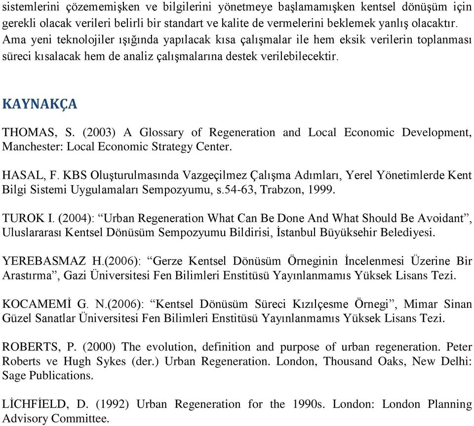 (2003) A Glossary of Regeneration and Local Economic Development, Manchester: Local Economic Strategy Center. HASAL, F.