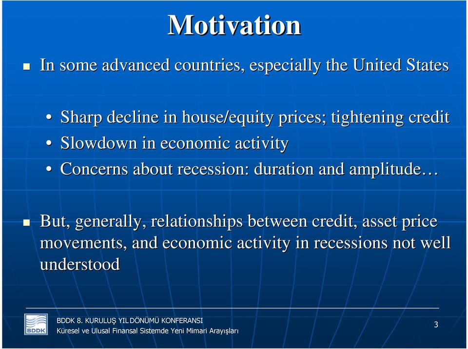 about recession: duration and amplitude But, generally, relationships between