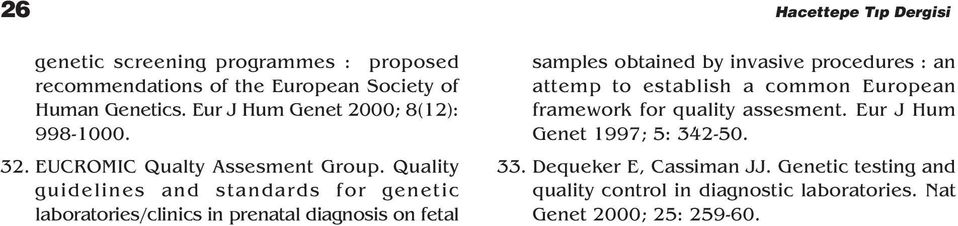 Quality guidelines and standards for genetic laboratories/clinics in prenatal diagnosis on fetal samples obtained by invasive procedures : an