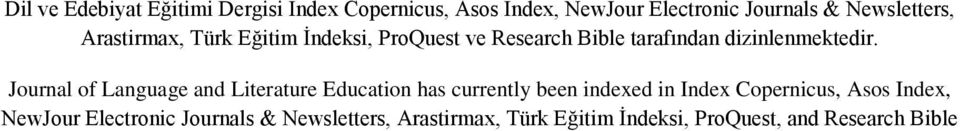 Journal of Language and Literature Education has currently been indexed in Index Copernicus, Asos
