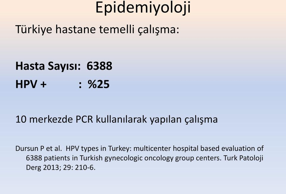 HPV types in Turkey: multicenter hospital based evaluation of 6388
