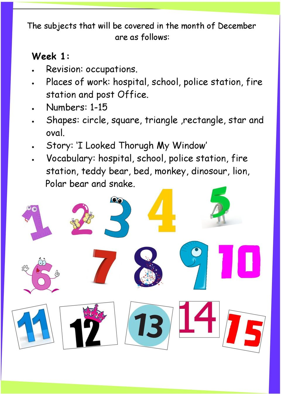 Numbers: 1-15 Shapes: circle, square, triangle,rectangle, star and oval.