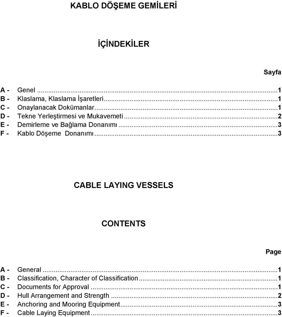 .. 3 CABLE LAYING VESSELS CONTENTS Page A - General... 1 B - Classification, Character of Classification.