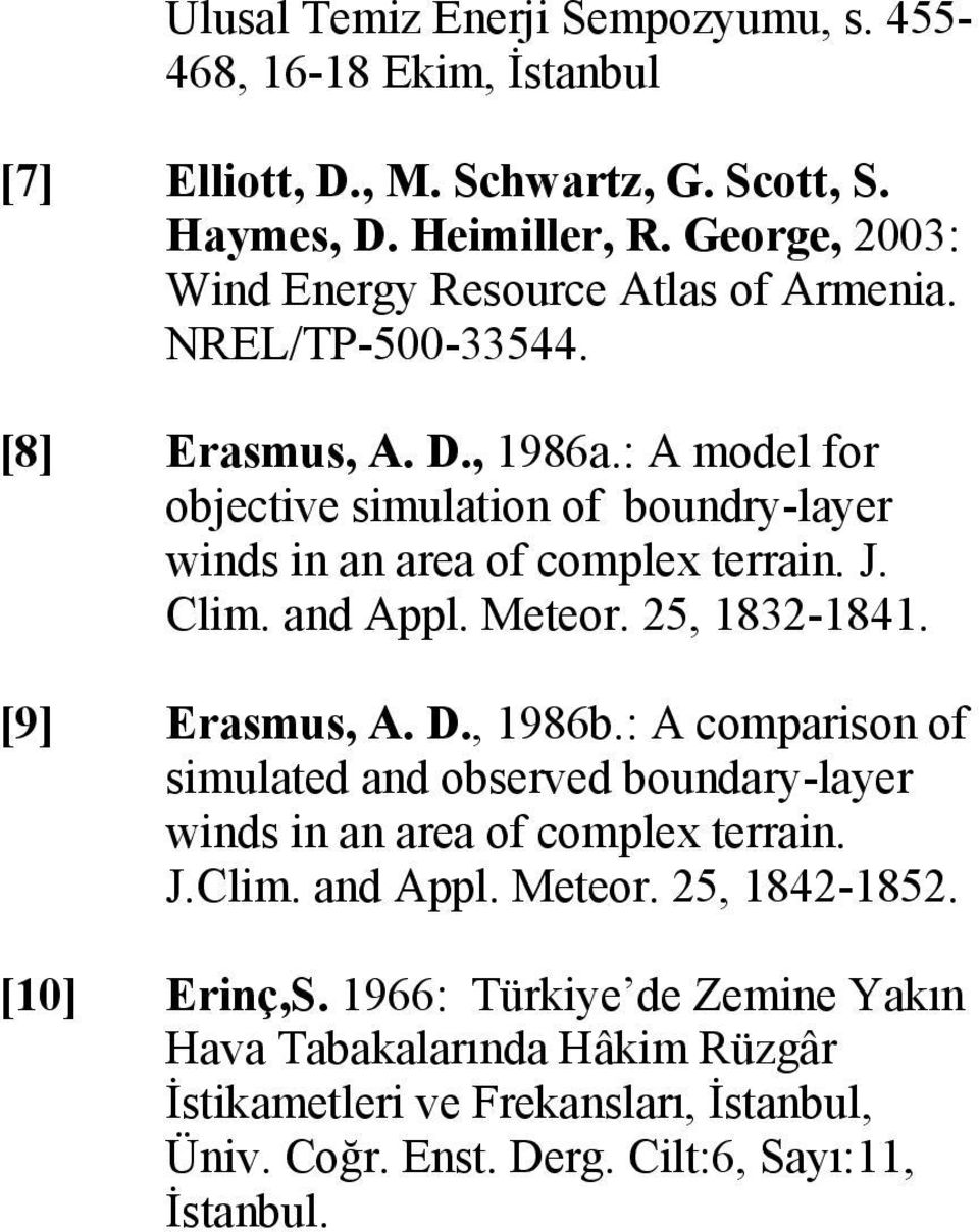 : A model for objective simulation of boundry-layer winds in an area of complex terrain. J. Clim. and Appl. Meteor. 25, 1832-1841. [9] Erasmus, A. D., 1986b.