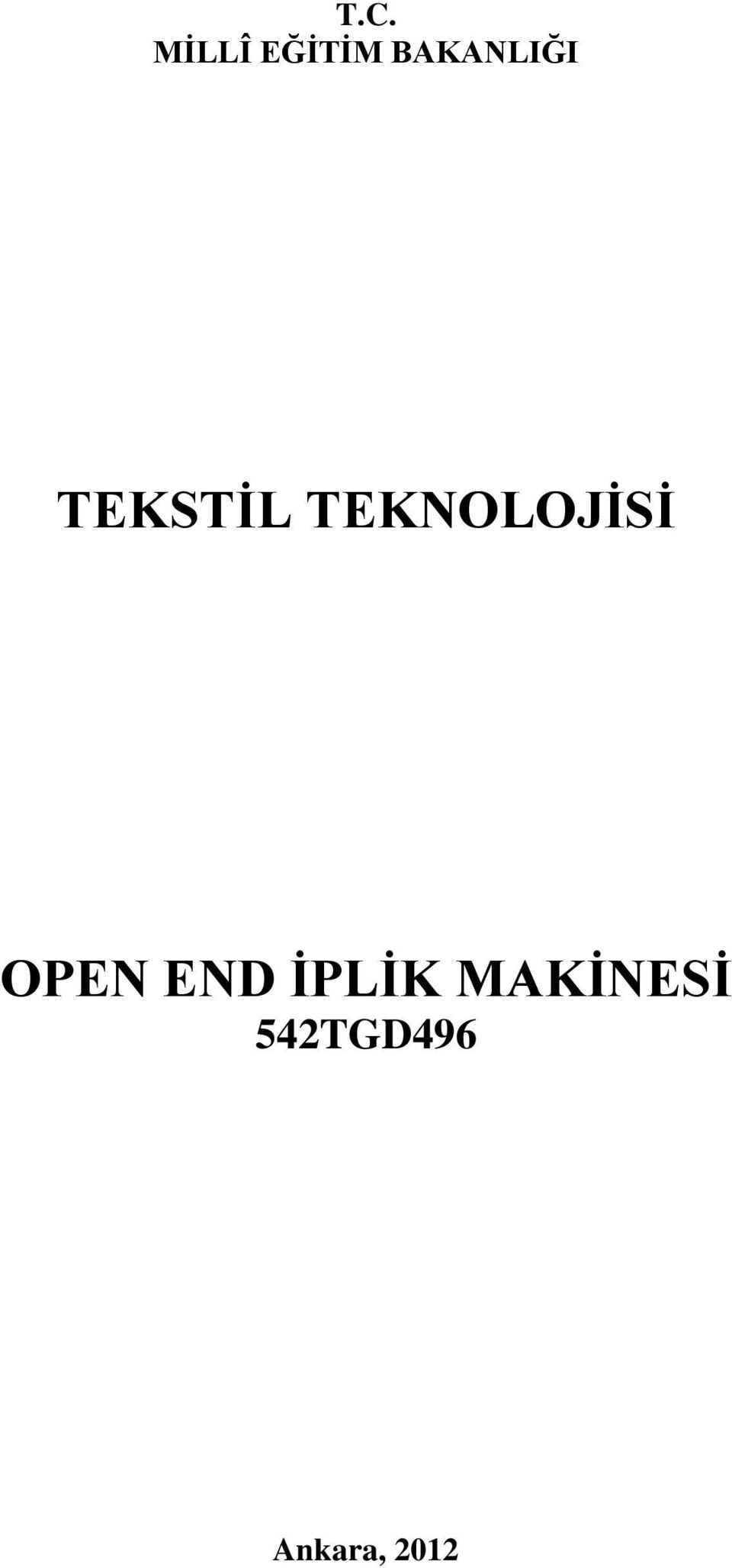 TEKNOLOJİSİ OPEN END