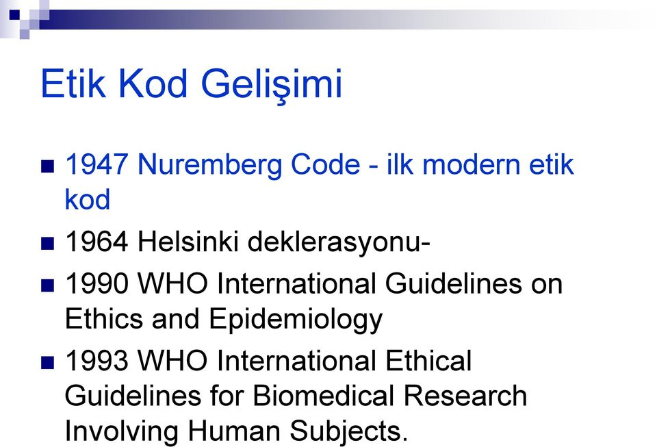 Guidelines on Ethics and Epidemiology 1993 WHO