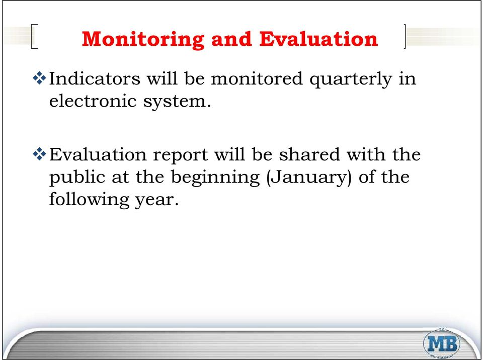 Evaluation report will be shared with the