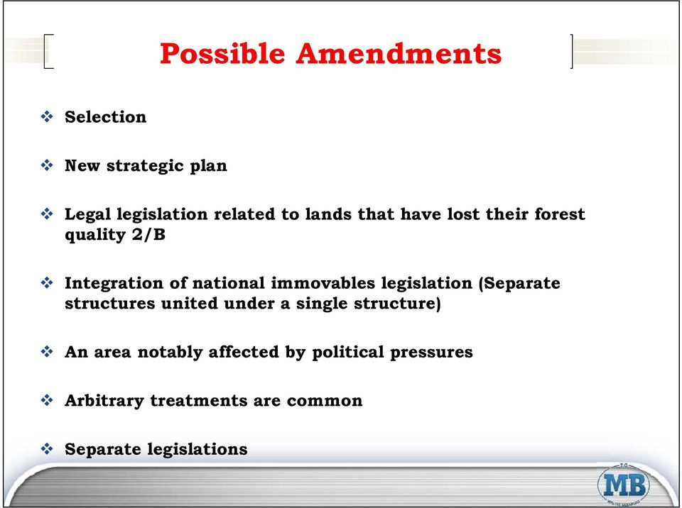 legislation (Separate structures united under a single structure) An area notably