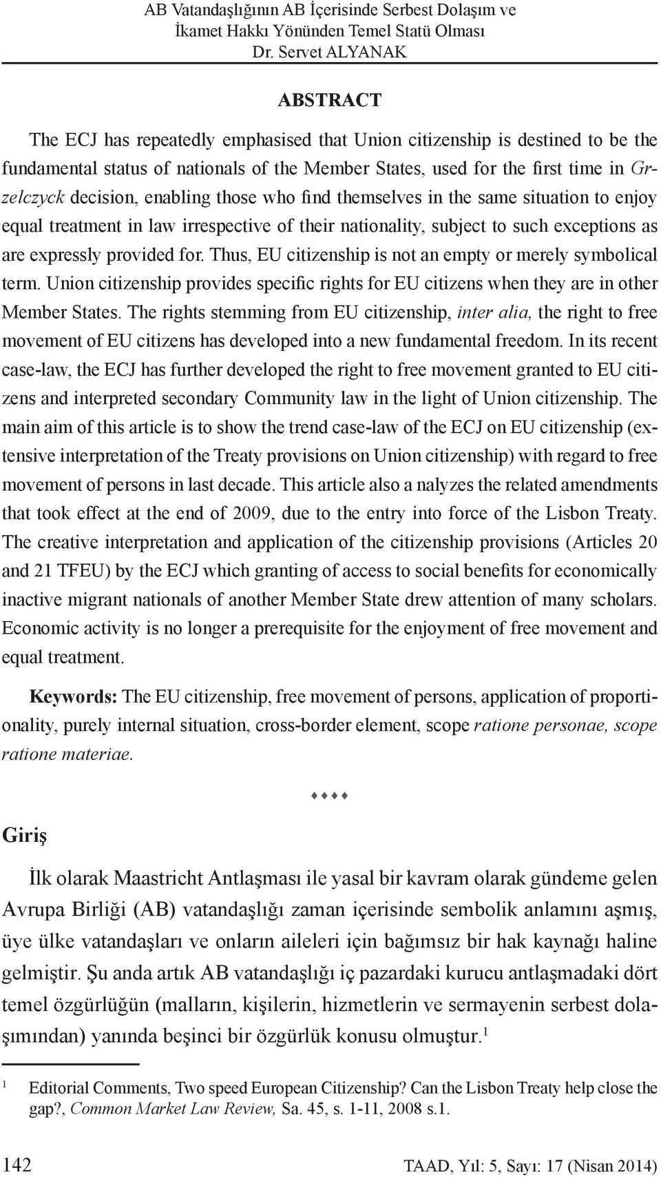 nationality, subject to such exceptions as are expressly provided for. Thus, EU citizenship is not an empty or merely symbolical term.