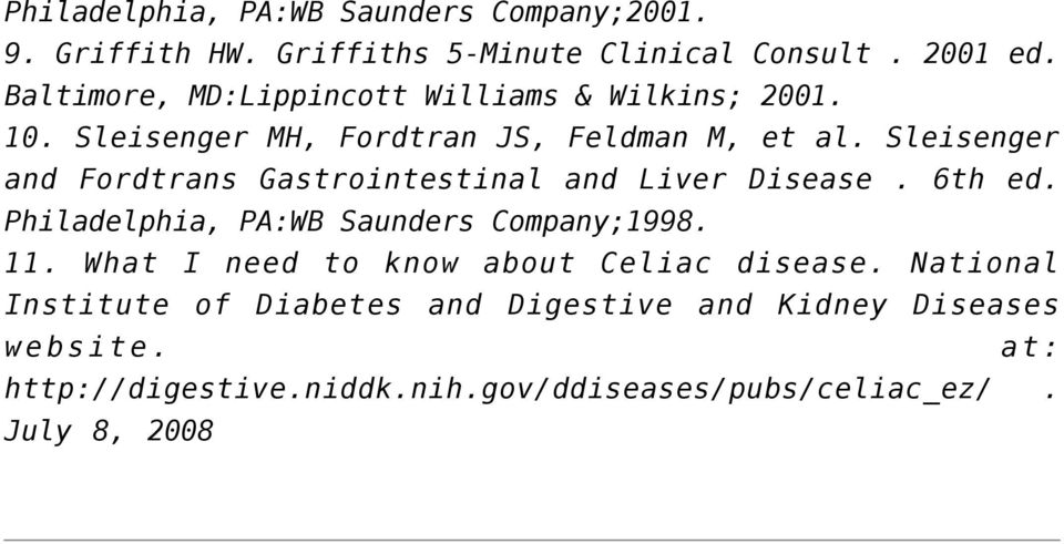 Sleisenger and Fordtrans Gastrointestinal and Liver Disease. 6th ed. Philadelphia, PA:WB Saunders Company;1998. 11.