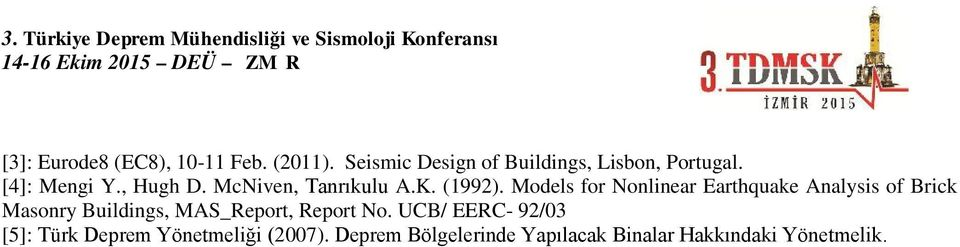 Models for Nonlinear Earthquake Analysis of Brick Masonry Buildings, MAS_Report,