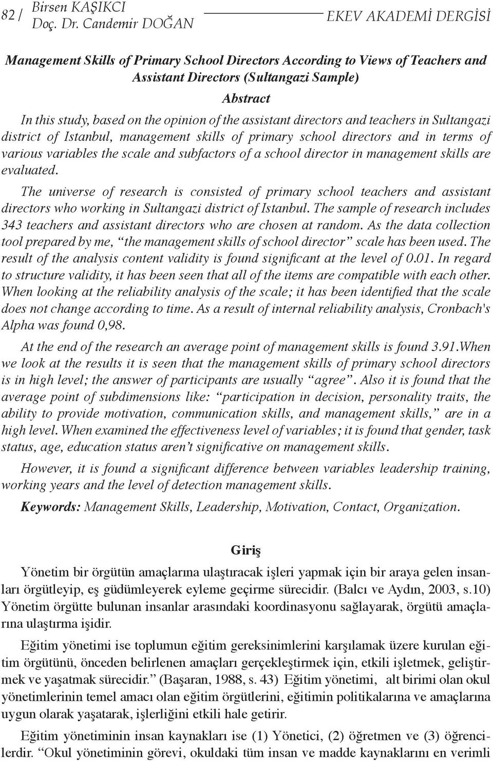 opinion of the assistant directors and teachers in Sultangazi district of Istanbul, management skills of primary school directors and in terms of various variables the scale and subfactors of a