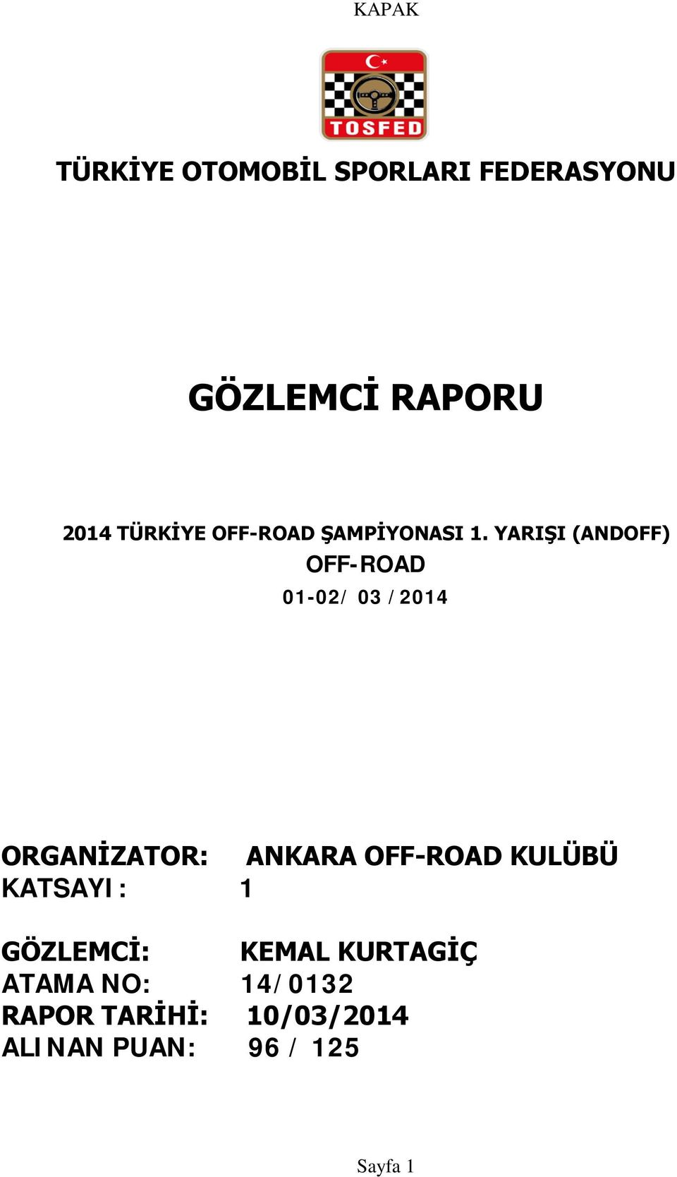 YARIŞI (ANDOFF) OFF-ROAD 01-02/ 03 /2014 ORGANİZATOR: ANKARA OFF-ROAD