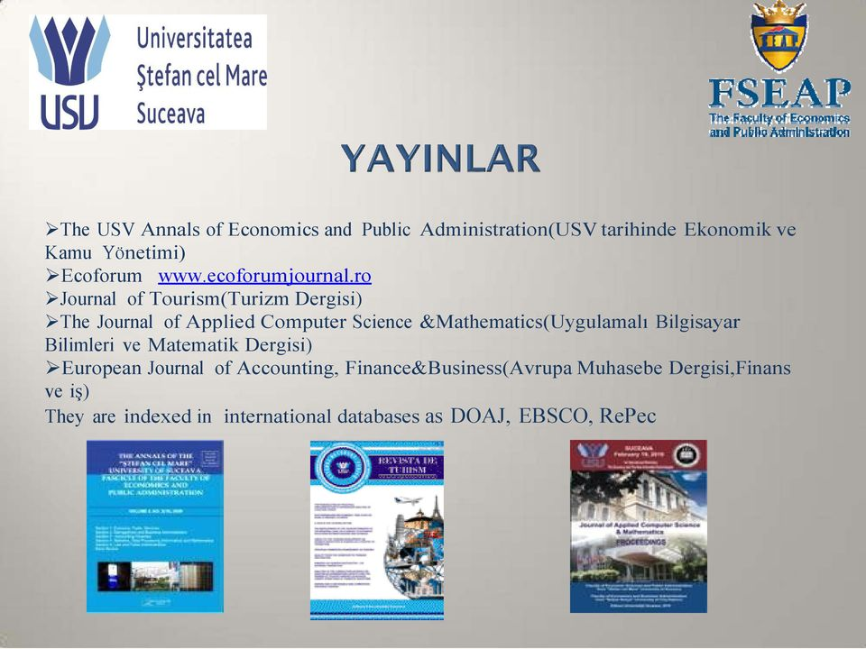 ro Journal of Tourism(Turizm Dergisi) The Journal of Applied Computer Science &Mathematics(Uygulamalı