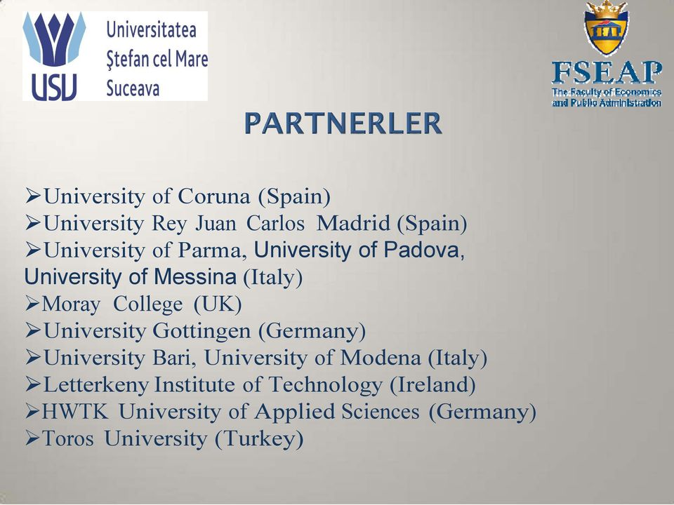 Gottingen (Germany) University Bari, University of Modena (Italy) Letterkeny Institute
