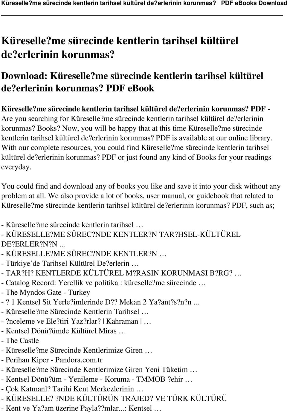 Now, you will be happy that at this time Küreselle?me sürecinde kentlerin tarihsel kültürel de?erlerinin korunmas? PDF is available at our online library.