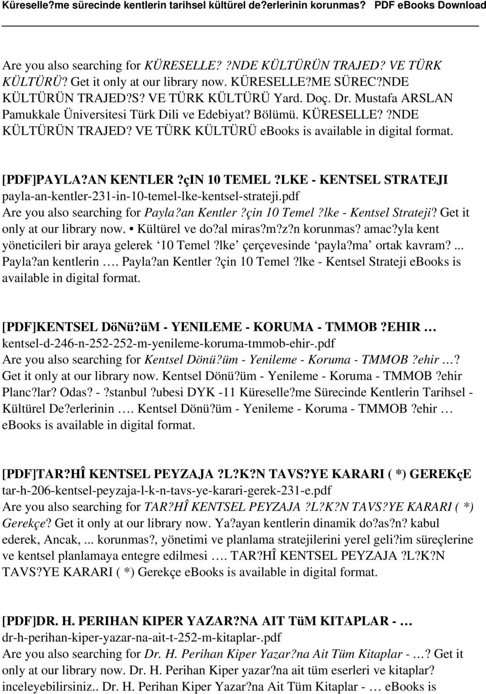 LKE - KENTSEL STRATEJI payla-an-kentler-231-in-10-temel-lke-kentsel-strateji.pdf Are you also searching for Payla?an Kentler?çin 10 Temel?lke - Kentsel Strateji? Get it only at our library now.