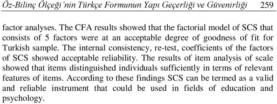 The internal consistency, re-test, coefficients of the factors of SCS showed acceptable reliability.