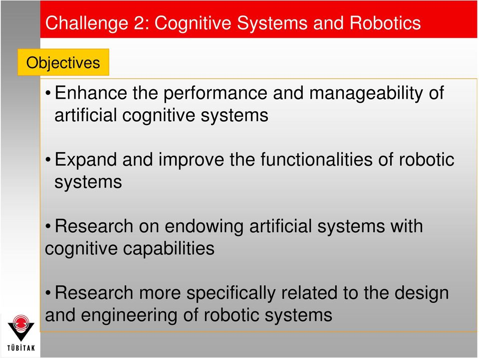 of robotic systems Research on endowing artificial systems with cognitive