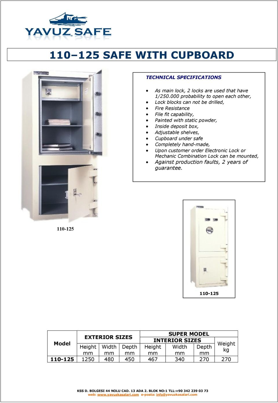 box, Adjustable shelves, Cupboard under safe Completely hand-made, Upon customer order Electronic Lock or Mechanic Combination Lock can be mounted,