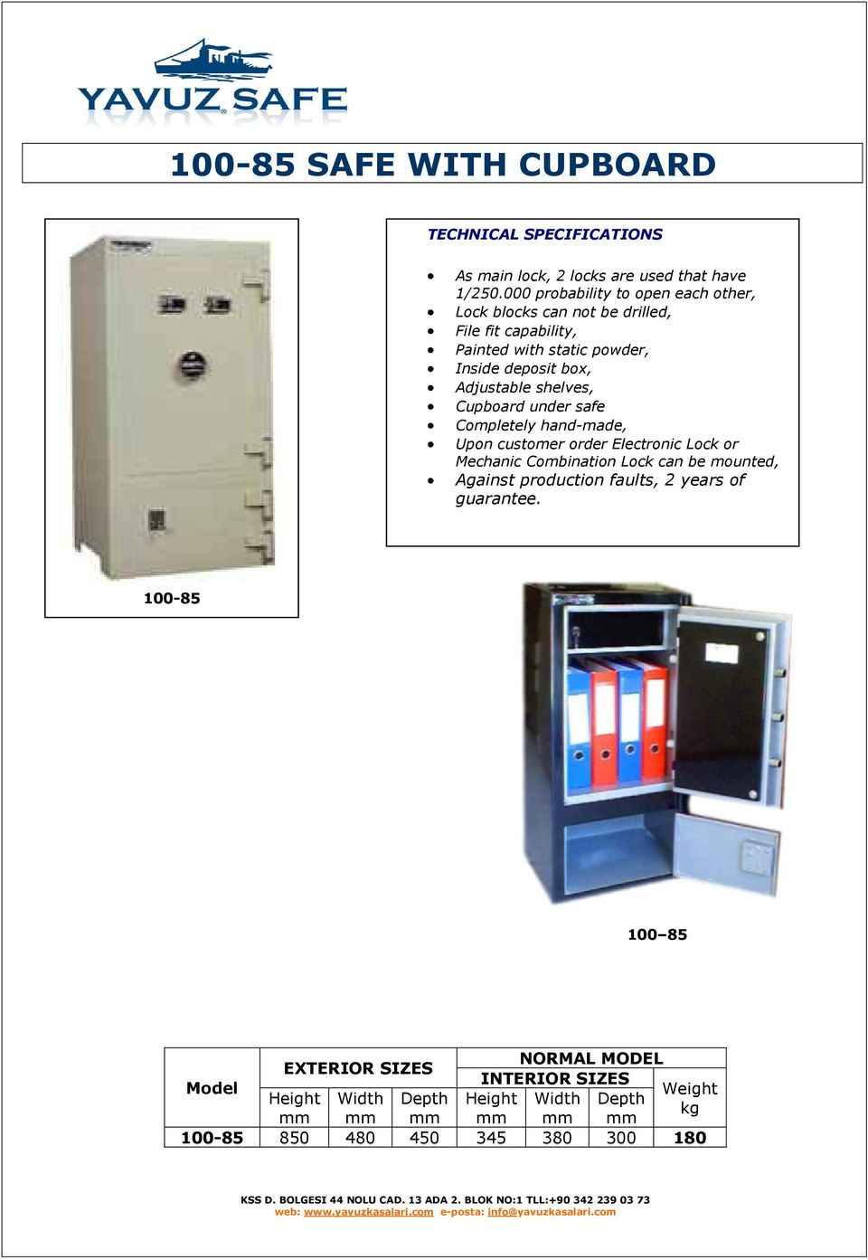 Adjustable shelves, Cupboard under safe Completely hand-made, Upon customer order Electronic Lock or Mechanic Combination Lock can be mounted,