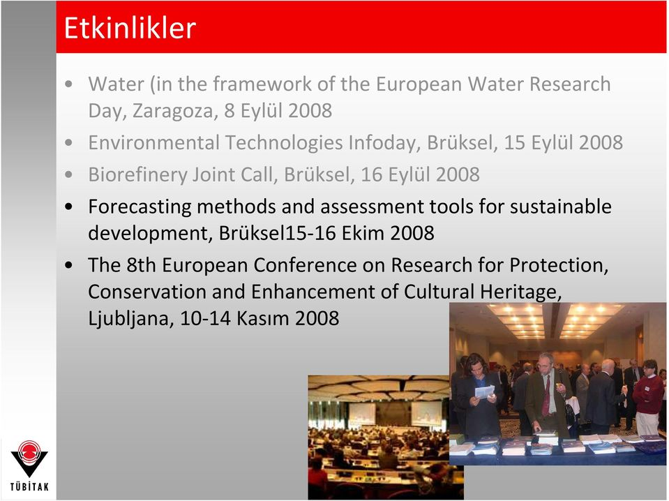Forecasting methods and assessment tools for sustainable development, Brüksel15-16 Ekim 2008 The 8th