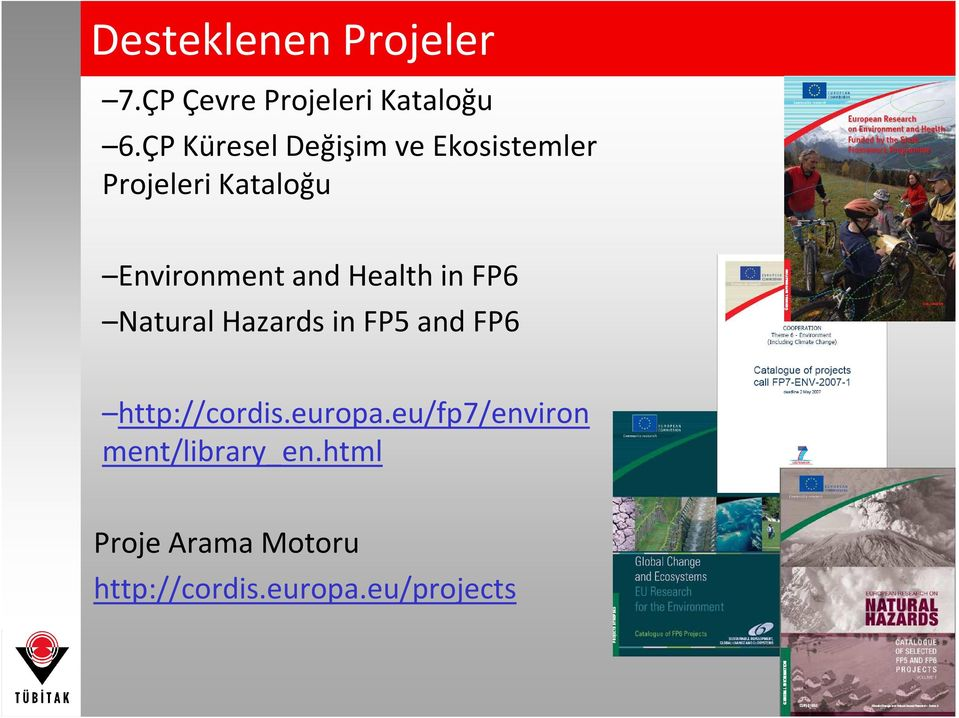 and Health in FP6 Natural Hazards in FP5 and FP6 http://cordis.