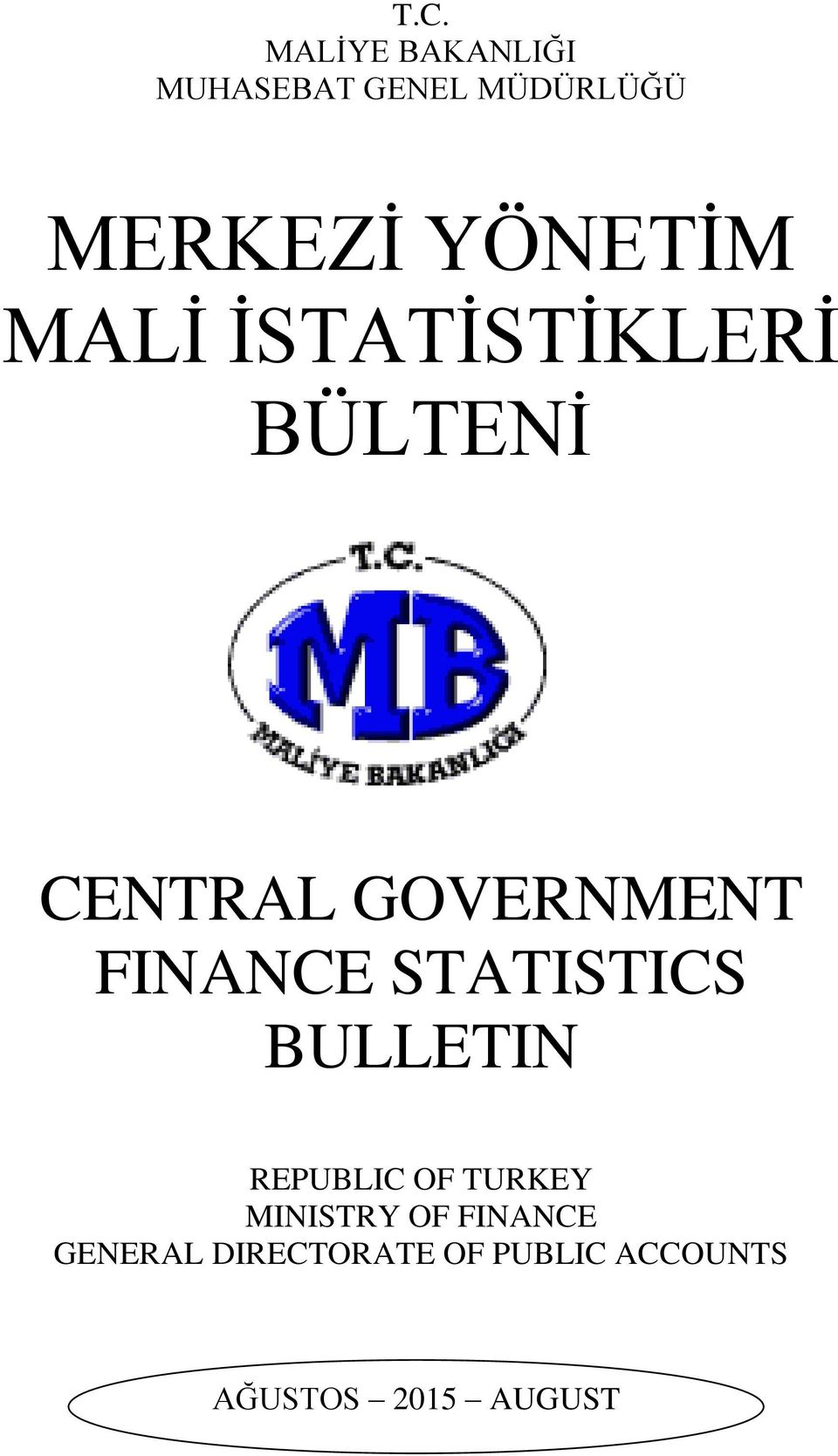 FINANCE STATISTICS BULLETIN REPUBLIC OF TURKEY MINISTRY OF