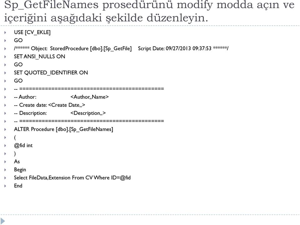 [sp_getfile] Script Date: 09/27/2013 09:37:53 ******/ SET ANSI_NULLS ON GO SET QUOTED_IDENTIFIER ON GO --