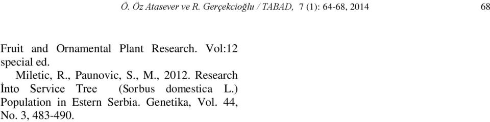 Plant Research. Vol:12 special ed. Miletic, R., Paunovic, S., M.