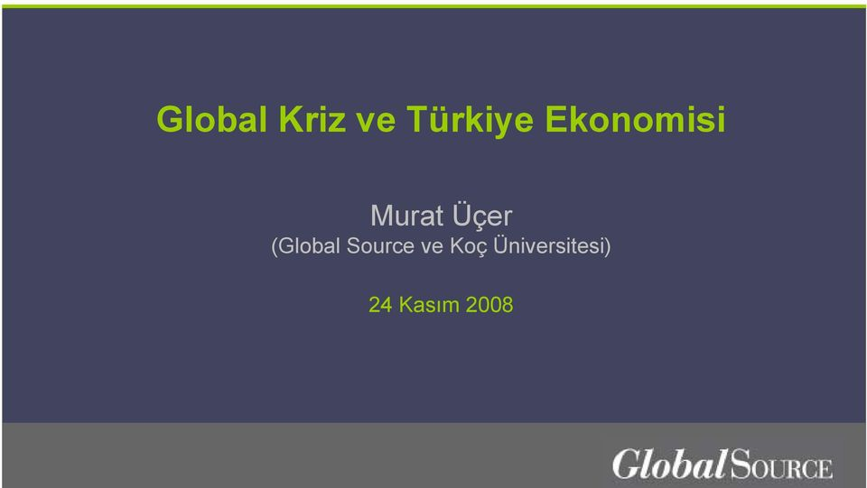 (Global Source ve Koç