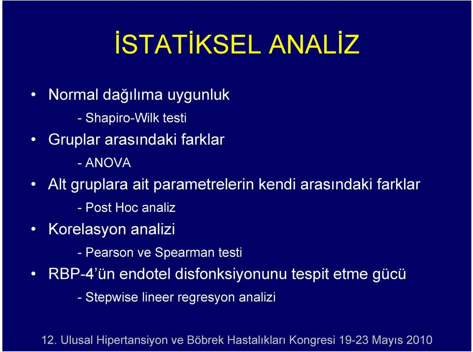 farklar - Post Hoc analiz Korelasyon analizi - Pearson ve Spearman testi