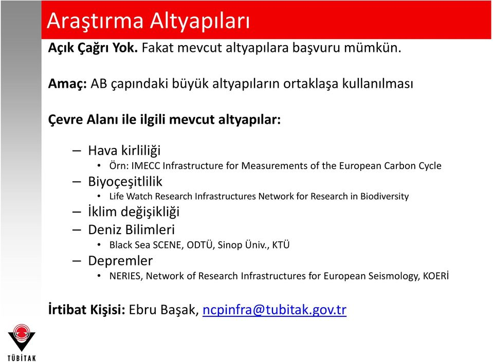 Infrastructure for Measurements of the European Carbon Cycle Biyoçeşitlilik Life Watch Research Infrastructures Network for Research in