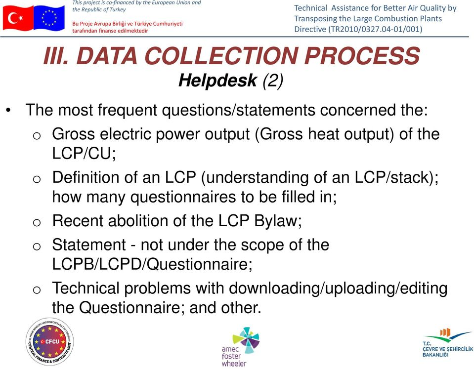 LCP/stack); how many questionnaires to be filled in; o Recent abolition of the LCP Bylaw; o Statement - not