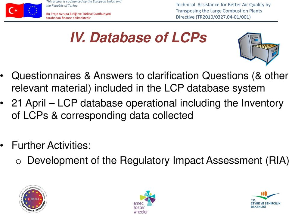 database operational including the Inventory of LCPs & corresponding data