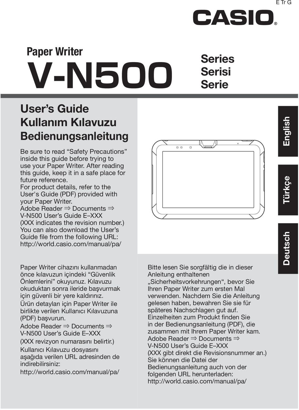 Adobe Reader Documents V-N500 User s Guide E XXX (XXX indicates the revision number.) You can also download the User s Guide file from the following URL: http://world.casio.