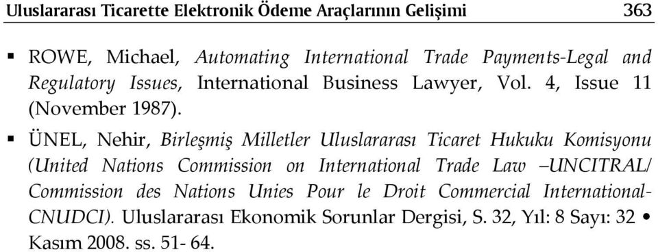 ÜNEL, Nehir, Birleşmiş Milletler Uluslararası Ticaret Hukuku Komisyonu (United Nations Commission on International Trade Law