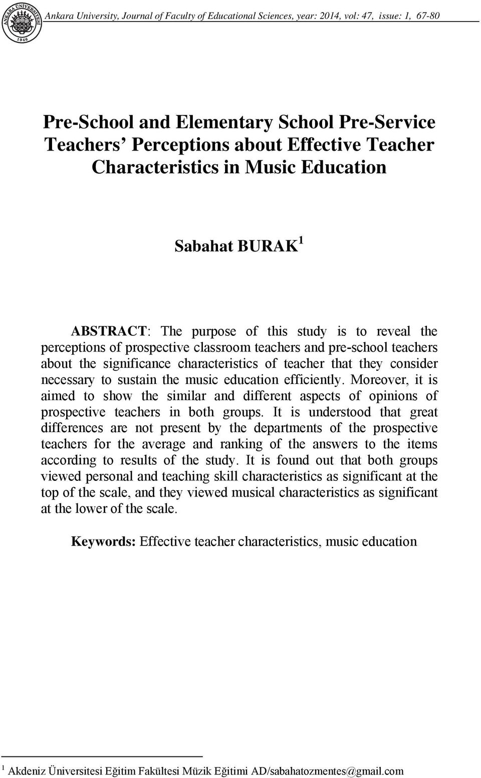 characteristics of teacher that they consider necessary to sustain the music education efficiently.