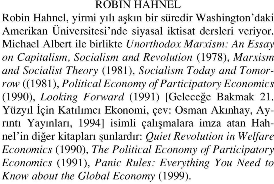 Political Economy of Participatory Economics (1990), Looking Forward (1991) [Gelece e Bakmak 21.