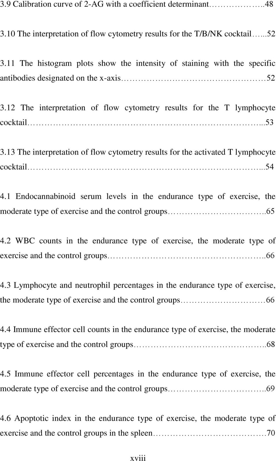 13 The interpretation of flow cytometry results for the activated T lymphocyte cocktail...54 4.
