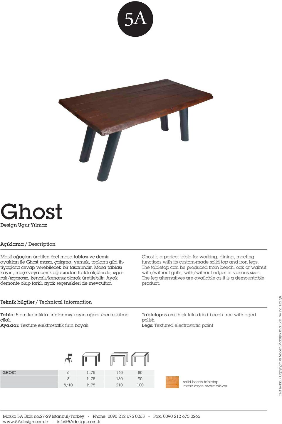 Ghost is a perfect table for working, dining, meeting functions with its custom-made solid top and iron legs.
