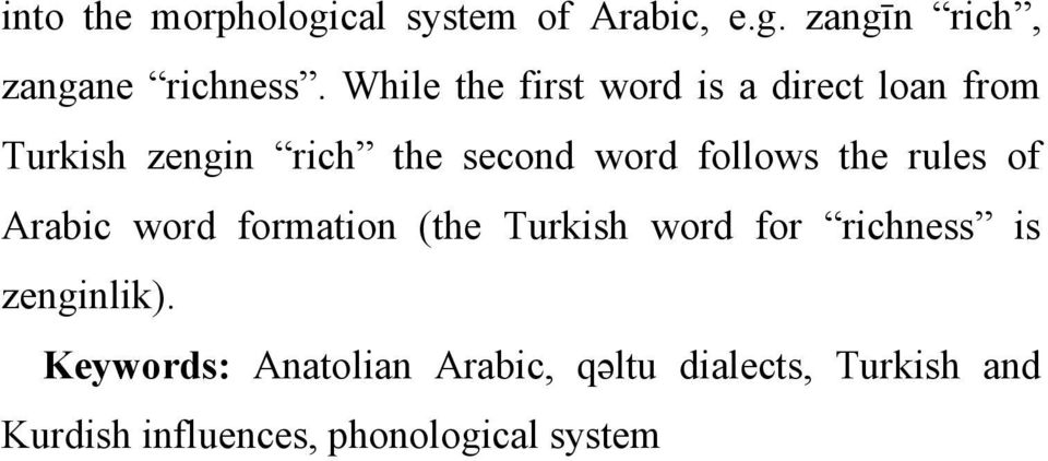 follows the rules of Arabic word formation (the Turkish word for richness is
