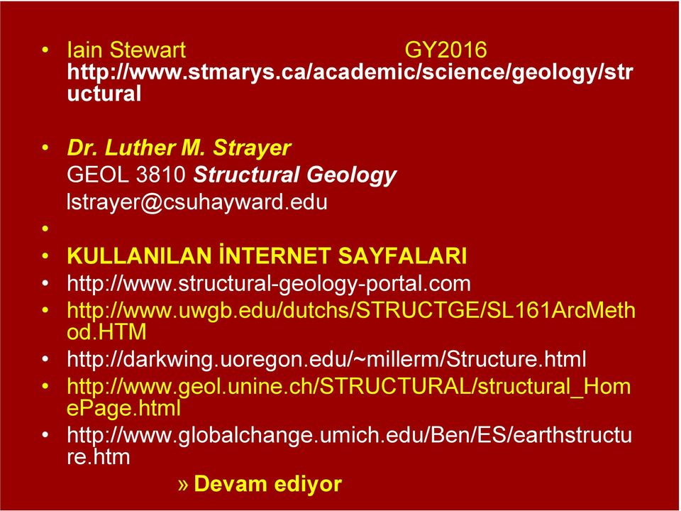 structural-geology-portal.com http://www.uwgb.edu/dutchs/structge/sl161arcmeth od.htm http://darkwing.uoregon.